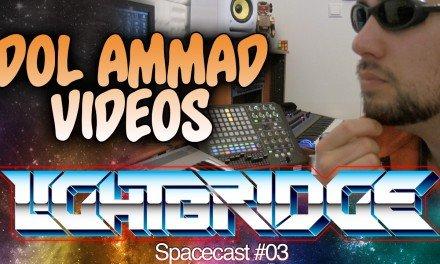 The Lightbridge Spacecast #03 – Dol Ammad videos