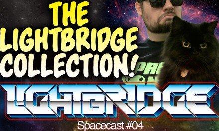 Lightbridge Spacecast #04 – The Lightbridge Collection!