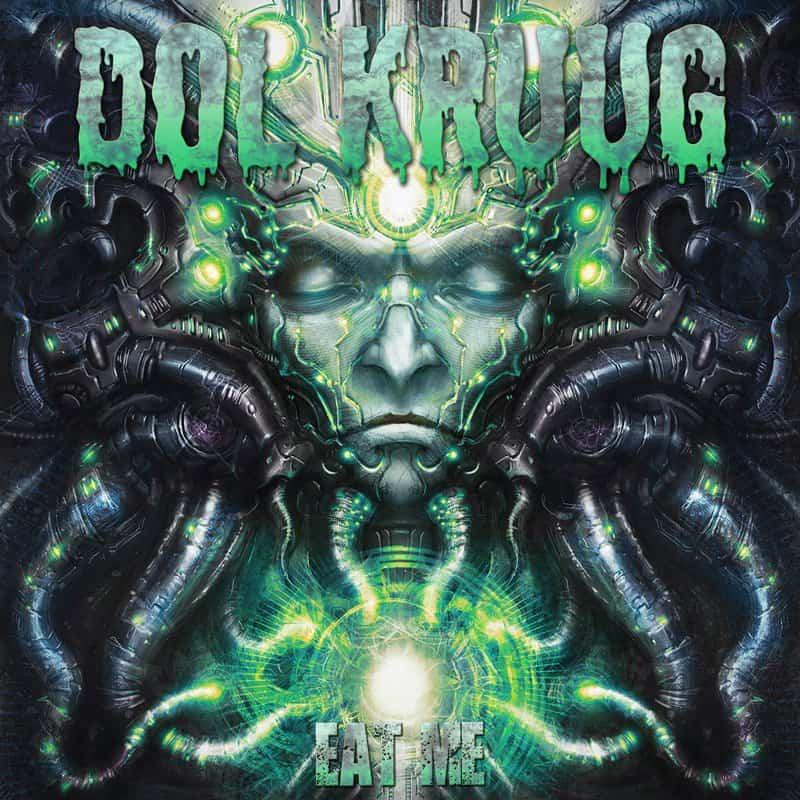 Dol Kruug - Eat Me